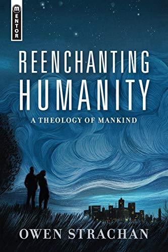 Image of Reenchanting Humanity: A Theology of Mankind