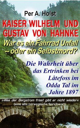 Kaiser Wilhelm und Gustav von Hahnke -- War es ein Fahrrad Unfall oder ein Selbstmord? (Norwegian History)