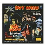 Roy Webb: Music from the Films of Val Lewton: Cat People / The Body Snatcher /I Walked with a Zombie / 7th Victim / Bedlam by William Stromberg (2006-08-01)
