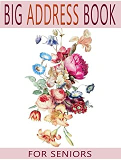 Big Address Book For Seniors: Large Print With A-Z Tabs For Easy Reference (Big and Large Print Address Books)