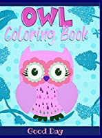 Owl coloring book: Have fun with your daughter with this gift: Coloring Owls, Trees, Animals, Mandala and Nature 50 Pages of pure fun!