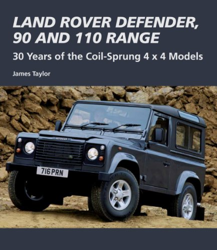 Land Rover Defender, 90 and 110 Range: 30 Years of the Coil-Sprung 4x4 Models (Crowood Autoclassics) (English Edition)