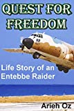 Quest for Freedom: Life story of an Entebbe raider