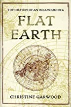 Flat Earth: The History of an Infamous Idea (English Edition)