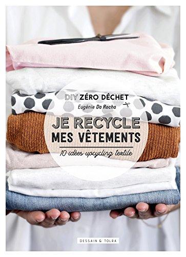 Je recycle mes vêtements: 10 idées upcycling textile