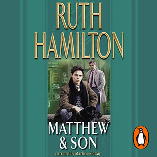 Matthew and Son                   By:                                                                                                                                 Ruth Hamilton                               Narrated by:                                                                                                                                 Marlene Sidway                      Length: 12 hrs and 58 mins     1 rating     Overall 1.0