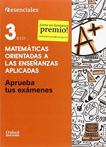 Aprueba Matemáticas Aplicadas. Cuaderno Del Alumno. 3º ESO (Aprueba tus Exámenes) - 9780190508913