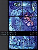 Image of Otherwise Unseeable (Wisconsin Poetry Series)
