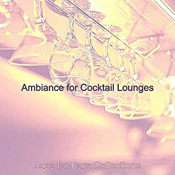 Ambiance for Cocktail Lounges