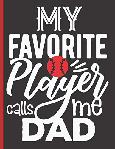 My Favorite Player Calls Me Dad - Baseball Coaching Playbook: 100 Blank Baseball Court Diagrams Notebook For Trainings, Drills and Winning Plays - Gifts for Baseball Players, Baseball Coach