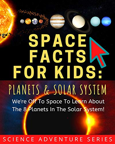 Space Facts For Kids: Planets And Solar System: With Illustrations And Quiz For Fun Learning (Science Adventure, Astrology)