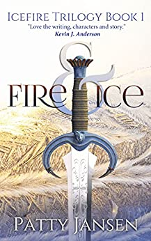 Fire & Ice (Icefire Trilogy Book 1) by [Patty Jansen]