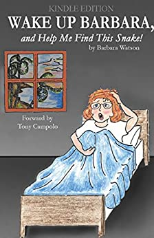 Wake up Barbara, and Help Me Find This Snake! by Barbara Watson forward by Tony Campolo by [Barbara Watson]