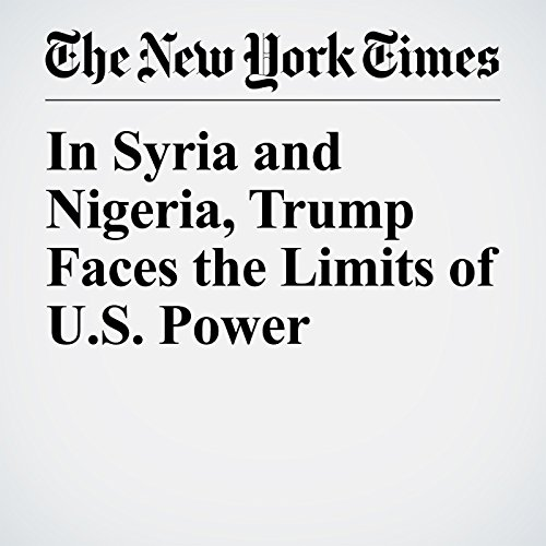 In Syria and Nigeria, Trump Faces the Limits of U.S. Power audiobook cover art