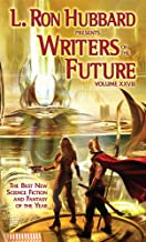 Anthology of Science Fiction Short Stories, Writers of the Future 28, Internationally Acclaimed Writing Contest (L. Ron Hubbard Presents Writers of the Future)