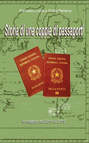 Storia di una coppia di passaporti: In viaggio dal 2011 al 2015