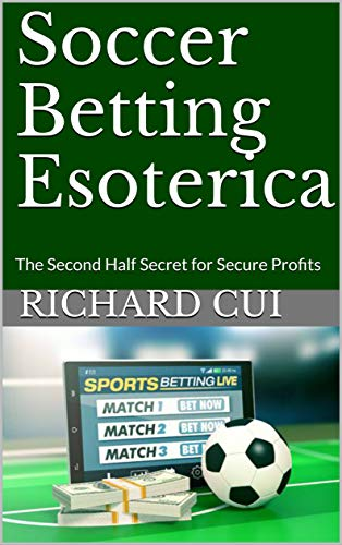 Soccer Betting Esoterica: The Second Half Secret for Secure Profits
