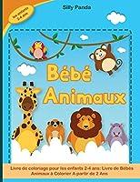 Bébé Animaux: Livre de Bébés Animaux à Colorier A partir de 2 Ans- Baby Animals Coloring Book for kids ( French Version)