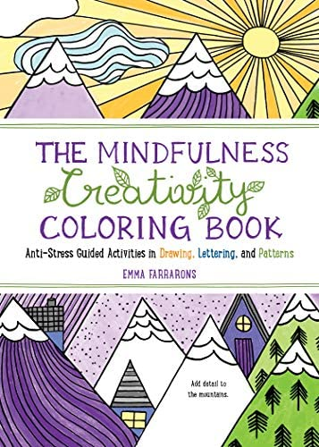 The Mindfulness Creativity Coloring Book Anti Stress Guided Activities in Drawing Lettering product image