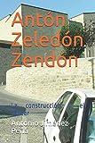 Antón Zeledón Zendón: La construcción y el cáncer: 1