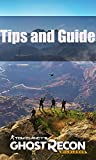 Ghost Recon Wildlands Tips and Guide (English Edition)