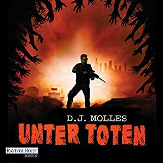 Unter Toten 1                   Autor:                                                                                                                                 D. J. Molles                               Sprecher:                                                                                                                                 Michael Hansonis                      Spieldauer: 11 Std. und 57 Min.     393 Bewertungen     Gesamt 4,2