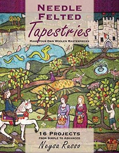 Compare Textbook Prices for Needle Felted Tapestries: Make Your Own Woolen Masterpieces Illustrated Edition ISBN 9780811716086 by Russo, Neysa