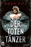 Der Totentänzer (Ein Stegmayer-und-Greenwood-Thriller, Band 2)
