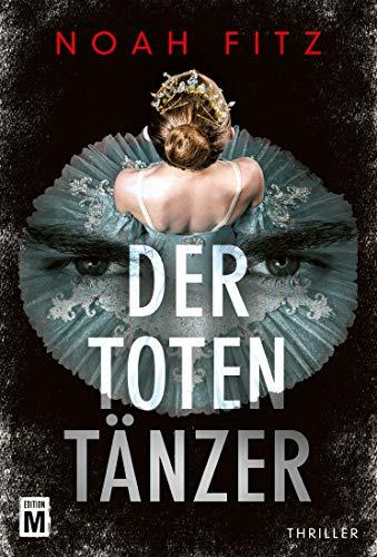 Der Totentänzer (Ein Stegmayer-und-Greenwood-Thriller 2)