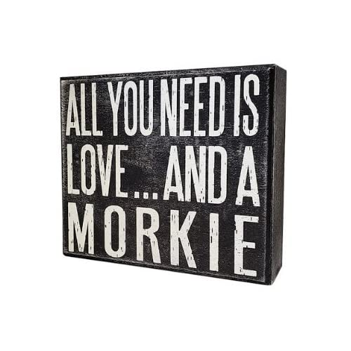 JennyGems - All You Need is Love and a Morkie - Wooden Stand Up Box Sign