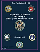 Joint Publication JP 1-02 Department of Defense Dictionary of Military and Associated Terms 15 August 2012