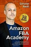 Amazon Fba Academy: Tutta la Conoscenza e i Segreti di un Esperto per Arrivare da Zero al Successo