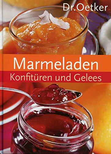 Marmeladen, Konfitüren und Gelees