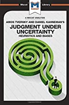 Judgment under Uncertainty (The Macat Library)