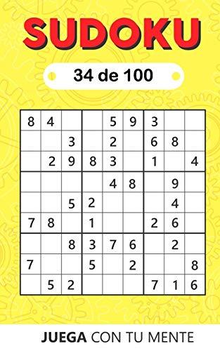 Juega con tu mente: SUDOKU 34 de 100: Colección de 100 diferentes SUDOKUS 9x9 Fáciles, Intermedios y Difíciles para Adultos y para Todos los que ... la Memoria de Forma Entretenida (Sudoku 9x9)
