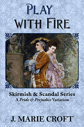 Play with Fire: A Pride & Prejudice Variation (English Edition)