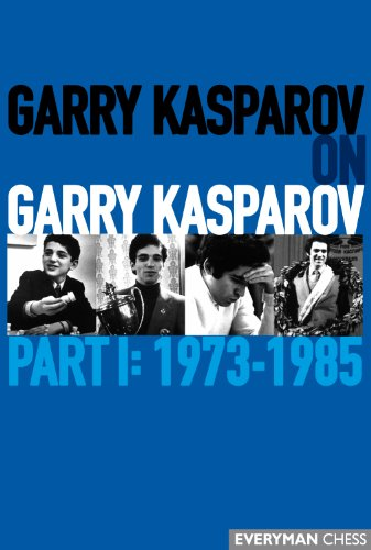 Garry Kasparov on Garry Kasparov, Part 1: 1973-1985 (English Edition)