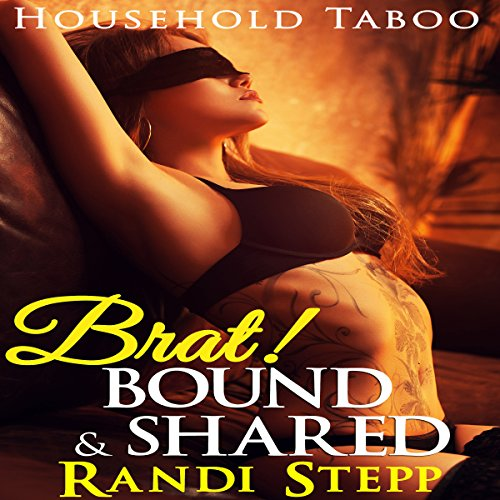 Brat! Bound & Shared: Household Taboo BDSM audiobook cover art