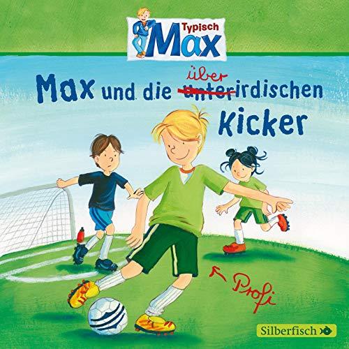 Typisch Max 4: Max und die überirdischen Kicker: 1 CD (4)
