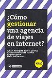 Cómo gestionar una agencia de viajes en internet?: s/n (H2PAC)
