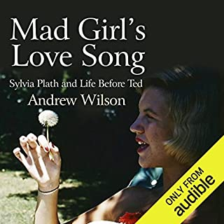 Mad Girl's Love Song: Sylvia Plath and Life Before Ted audiobook cover art