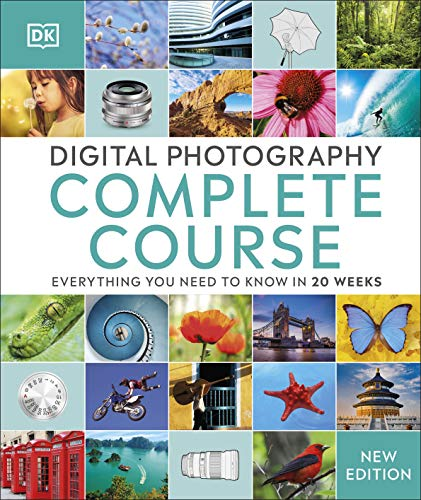 Digital Photography Complete Course: Everything You Need to Know in 20...