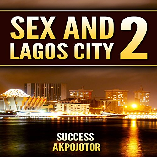 Sex and Lagos City 2 audiobook cover art