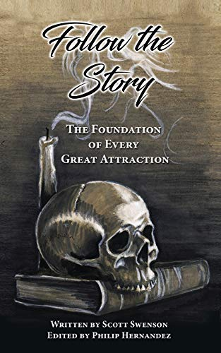 Follow The Story: The Foundation of Every Great Attraction