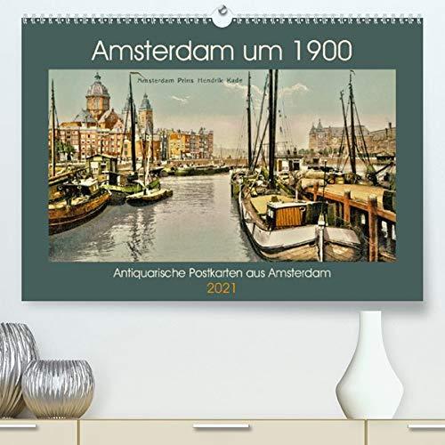Amsterdam um 1900 (Premium, hochwertiger DIN A2 Wandkalender 2020, Kunstdruck in Hochglanz): Eine Motiv-Sammlung antiquarischer Postkarten aus Amsterdam um 1900. (Monatskalender, 14 Seiten )