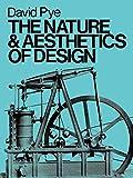 The Nature and Aesthetics of Design - David Pye