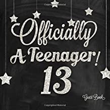 Officially A Teenager 13 Guest Book: Silver And Black 13th, Thirteenth Birthday Milestone Celebration Message Log, Keepsake Memory Book For Family and ... 8.5