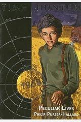 Peculiar Lives (Time Hunter) Paperback