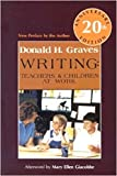 Writing: Teachers & Children at Work 20th Anniversary Edition