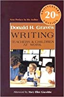 Writing: Teachers and Children at Work, 20th Anniversary Edition
